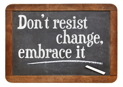 "chalkboard with message ""Don't resist change, embrace it."""
