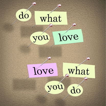 saying do what you love love what you do on a corkboard